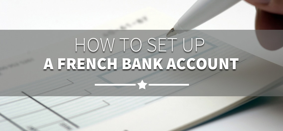 How to set up a French bank account