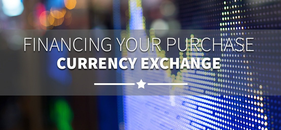Financing your purchase currency exchange