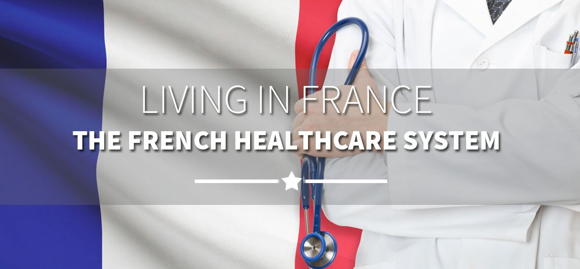 Living in France - The French healthcare system