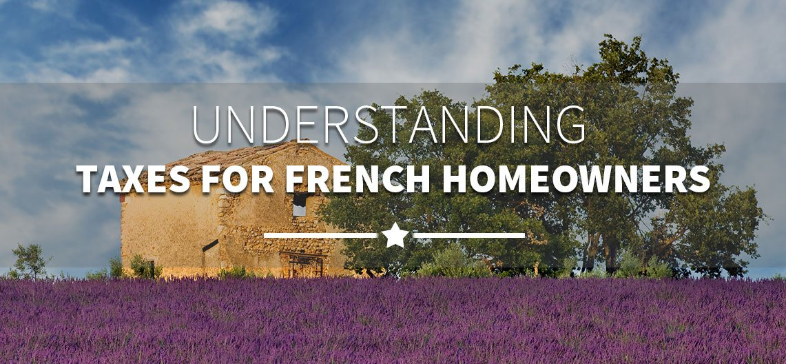 Understanding Taxes fpr French Homeowners